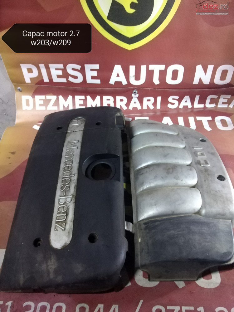 Capac Motor 2 Piese Mercedes Class W203 2 7 cod oem Piese auto în Suceava, Suceava Dezmembrari