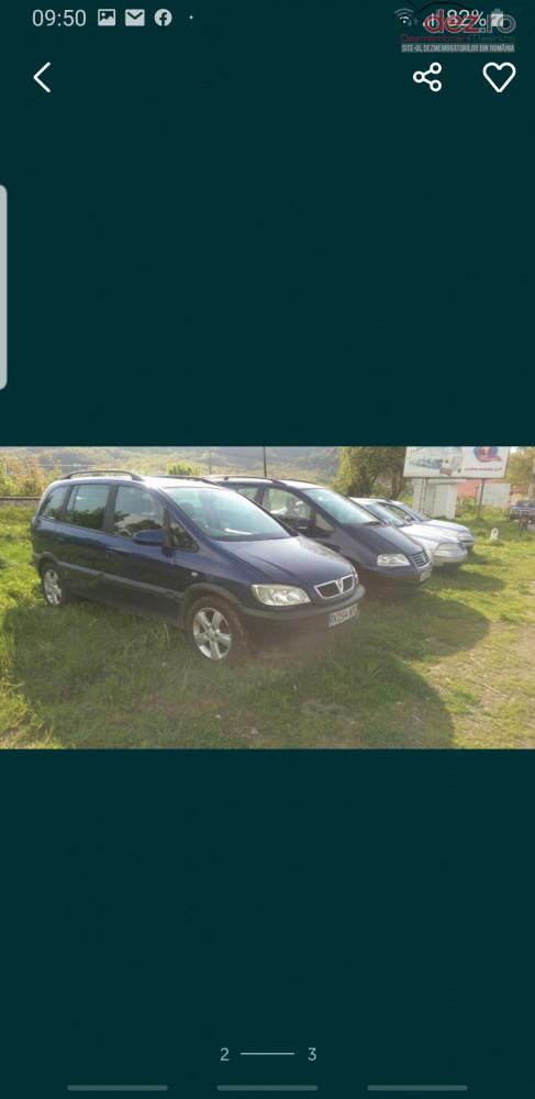 Dezmembrez Opel Zafira Dezmembrări auto în Sighetu Marmatiei, Maramures Dezmembrari